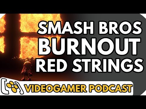 Super Smash Bros Switch, Burnout Paradise Remastered, The Red Strings Club - VideoGamer Podcast