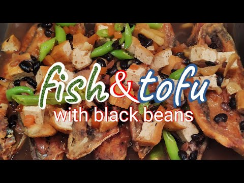 Fish And Tofu With Black Beans(How To Cook Fish Ang Tofu With Black Beans)Bangus Sa Tausi 2019
