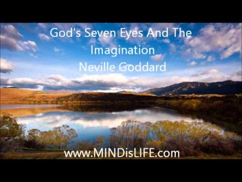 Neville Goddard :God's Seven Eyes And The Imagination