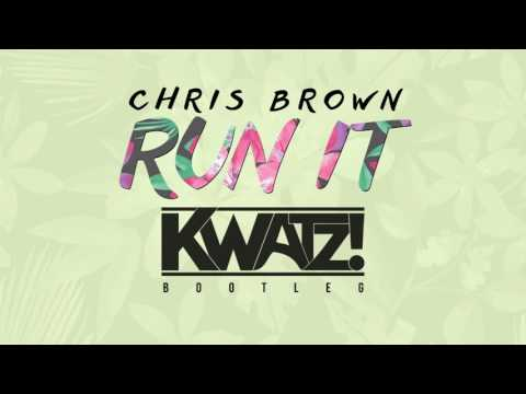 Chris Brown - Run It (Kwatz Bootleg) [FREE DOWNLOAD]
