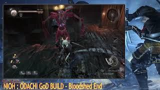 Nioh Bloodshed's End DLC - ODACHI GoD BUILD (Part 3)