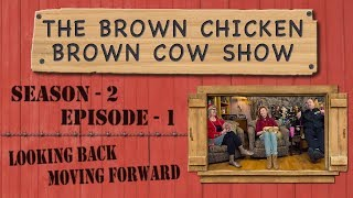 Brown Chicken Brown Cow Show - Season 2 - Episode 1 - Looking Back, Moving Forward