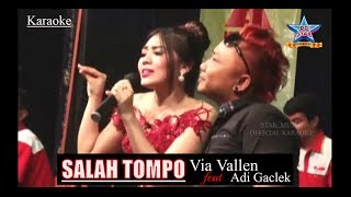 Via Vallen feat Adi Gaclek - Salah Tompo  [OFFICIAL KARAOKE]