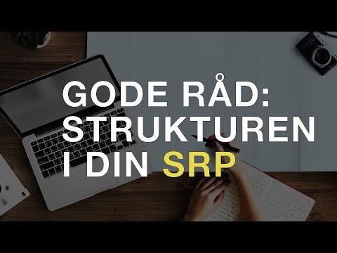 3 råd til strukturering og planlægning af din SRP