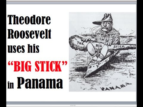 Theodore Roosevelt & The Panama Canal