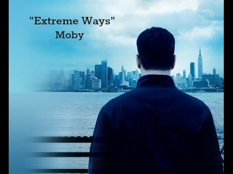 Extreme Ways (Lyrics) - Moby