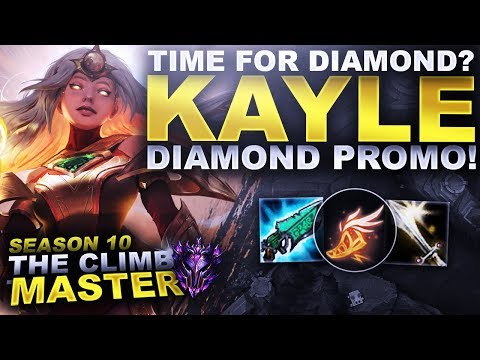 TIME FOR DIAMOND? SCALE WITH KAYLE! - Season 10 Climb To Master | League Of Legends