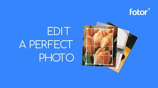 fotor Tutorial: Photo Editing