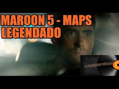 Maroon 5 - Maps Legendado [OFFICIAL VIDEO]