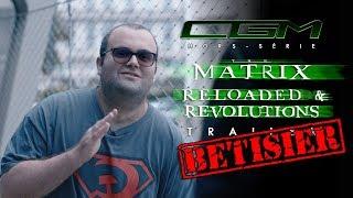CGM - Bêtisier Trailer Matrix Reloaded & Revolutions