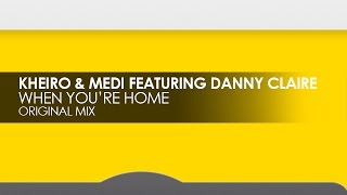 Kheiro & Medi featuring Danny Claire - When You