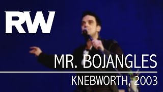 Robbie Williams | Mr. Bojangles | Live At Knebworth 2003