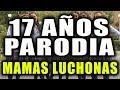 17 AÑOS - EL GRAN PROYECTO (PARODIA)
