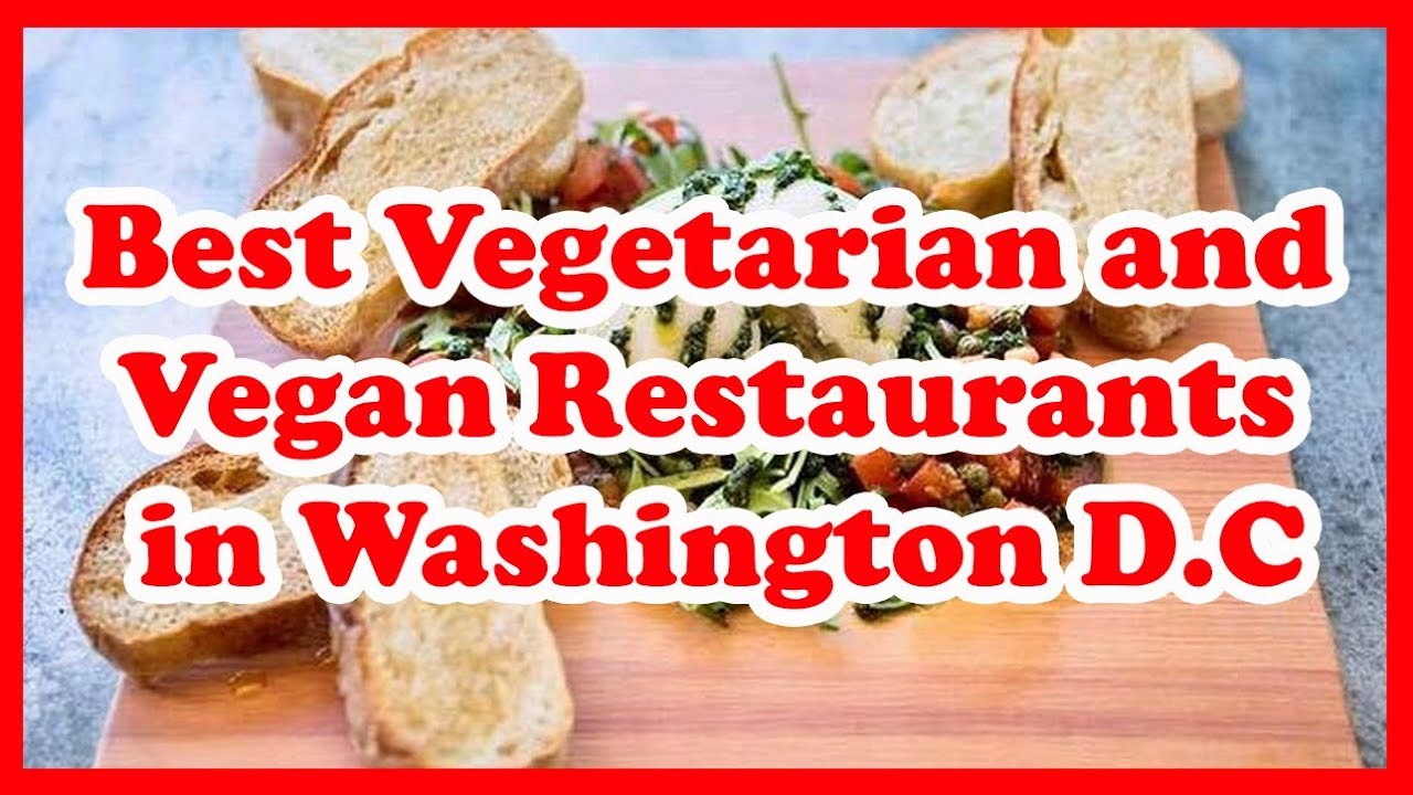 5 Best Vegetarian And Vegan Restaurants In Washington Dc Us Love Is Vacation