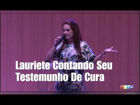 LAURIETE CONTA SEU TESTEMUNHO DE CURA