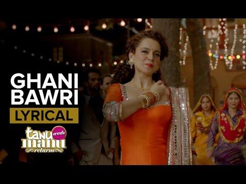 Ghani Bawri (Lyrical Full Song)   Tanu Weds Manu Returns   Kangana Ranaut & R. Madhavan