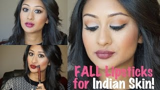 Fall/Winter Lipsticks for Indian/Brown/Tan/Middle Eastern Skin! | Makeup By Megha