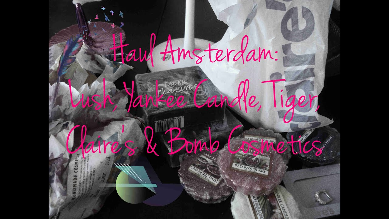 Yankee Candle Amsterdam.Haul Amsterdam Lush Yankee Candle Tiger Claire S Bomb Cosmetics