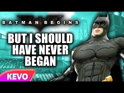 Batman Begins but I should have never began