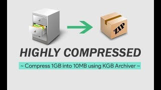 how to high compress 10GB to 100mb use kgb archiver