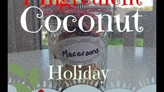 Sugar & Spice Holiday Collab Day 2: Four Ingredient Coconut Macaroons