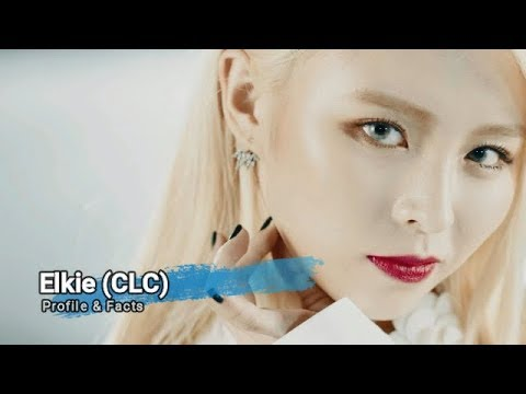 [CLC] Elkie Profile and Facts (KPOP)