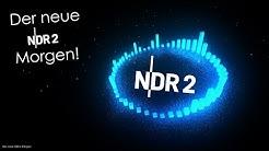 Der neue NDR 2 Morgen!
