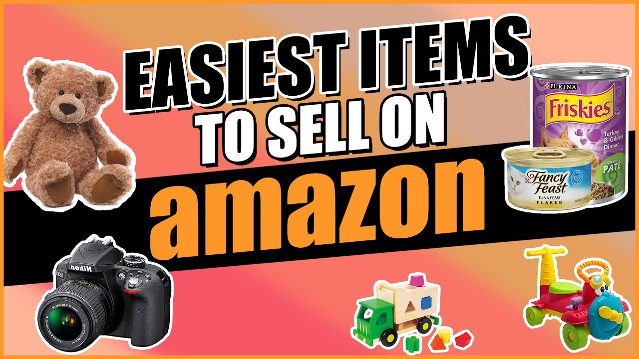 Easiest Items To Sell On Amazon To Make Money Fast