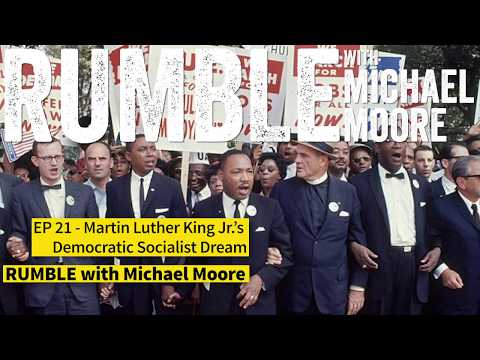 "Ep. 21: Martin Luther King Jr.'s Democratic Socialist Dream [""RUMBLE W/ Michael Moore"" Podcast]"