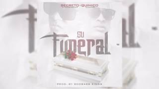 Quimico Ultra Mega Feat Secreto - El Funeral