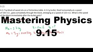 mastering physics 9 15 a 2 7 kg block of wood sits on a frictionless table a 3 0 g bullet