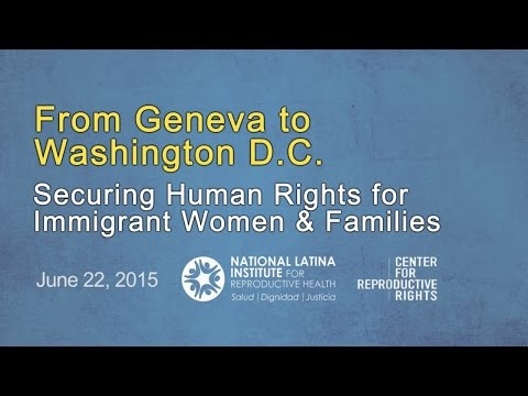 From Geneva to Washington D.C. Securing Human Rights for Immigrant Women and Families. PT 5.