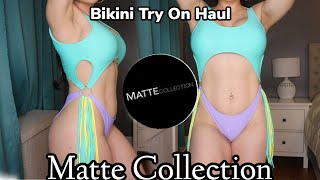 Matte Collection Swimsuit Try on Haul
