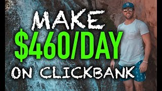Clickbank Tutorial For Beginners | How To Make $460 Per Day With Clickbank