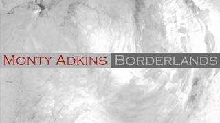 Monty Adkins - Borderlands (extract)