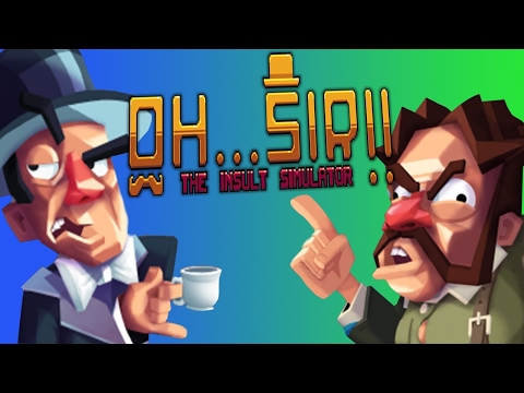 YOUR WIFE WANTS SOME WANG | Oh...sir!!The Insult Simulator-Tournament Full playthrough