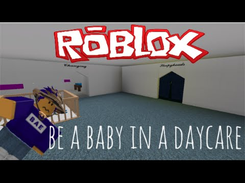 Roblox Be A Baby In A Daycare Game Roblox Gameplay Be A Baby In A Daycare Youtube