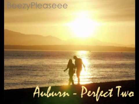 Auburn - Perfect Two W/ Lyrics & Download Link