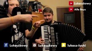Alfa Boys & Lukaszkowy - Najcudowniejsza