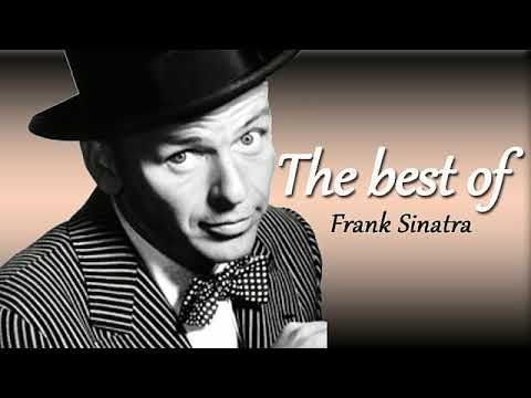 The Best of Frank Sinatra -Frank Sinatra Songs for Swingin