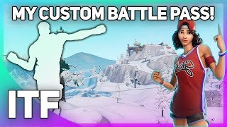 My CUSTOM Battle Pass! (Fortnite Battle Royale)