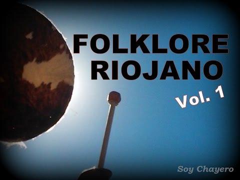 FOLKLORE RIOJANO - Vol.1(chayas - zambas - chacareras - canciones - takiraris - huaynos etc.)