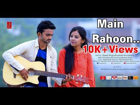 Main Rahoon Ya Na Rahoon |Sujeet Singh |Divyanshi Srivastava| Cover music video |Armaan malik|