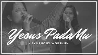 Gambar cover Symphony Worship - Yesus PadaMu