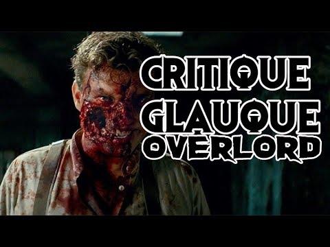 La Critique Glauque #57 : Overlord (2018) - LA CLAQUE DE L'ANNEE ?