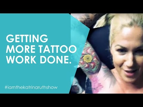 Getting More Tattoo Work Done   The Katrina Ruth Show