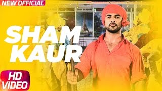 Sham Kaur Full Song | Big Daddy | Mohd. Nazim | Sabby Suri | Jaggi Sidhu | Releasing on 21st April