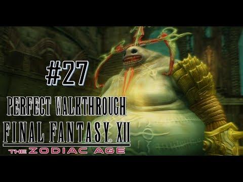 Final Fantasy XII The Zodiac Age - Perfect Walkthrough Part 27