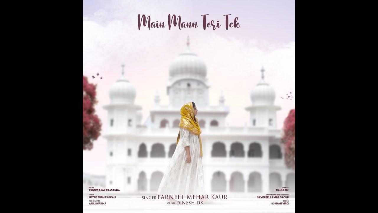 MAIN MANN TERI TEK - Parneet Mehar Kaur- Dinesh DK