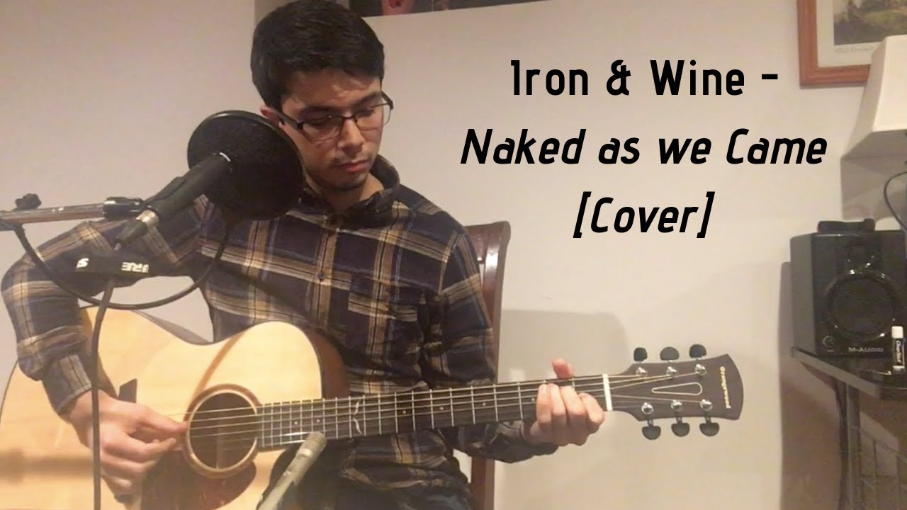 Final, iron and wine naked